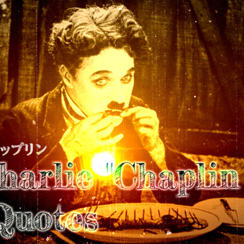 "Charlie ""Chaplin Quotes"